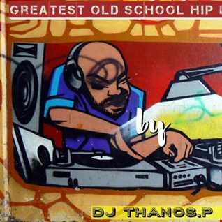 Greatest  Old  School  Hip  Hop Vol. 1  Dj Thanos.P Mix