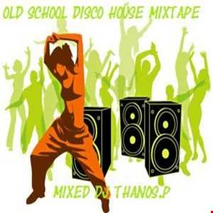 Old School  Disco  House Mixtape  By  Dj Thanos.P