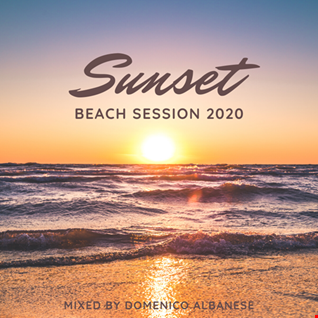 Sunset Beach Session Mixed by Domenico Albanese