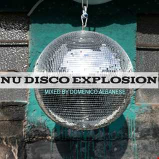 Nu Disco Explosion Mixed by Domenico Albanese