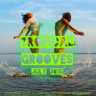 #Tropical Grooves July 2015