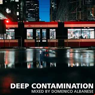 Deep Contamination - Mixed by Domenico Albanese