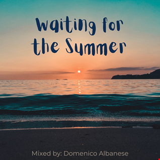 Waiting for the Summer 2021   Mixed by Domenico Albanese