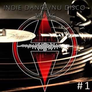Indie Dance - Nu Disco Music #1