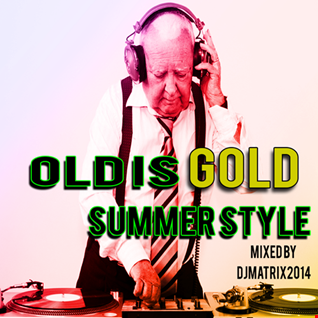 OLD IS GOLD SUMMER STYLE