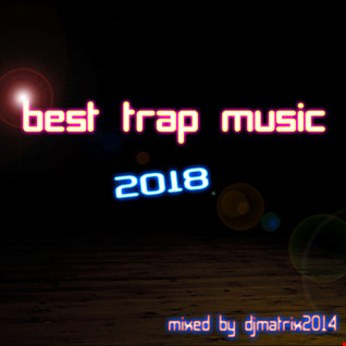 BEST TRAP MUSIC 2018