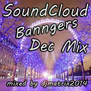 NEW SOUNDCLOUD BANNGERS DECEMBER 2016