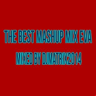 the best mashup mix eva