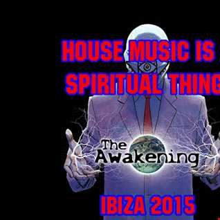 House Music is a Spiritual Thing!