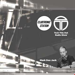 Tech This Out Show / Week38 @ClubTronic Radio hosted by Mark Dee Jack