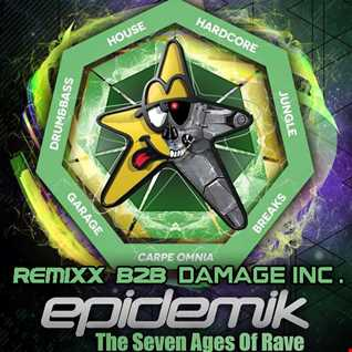 Epidemik Presents The Seven Ages Of Rave,DJ Remixx & Damage Inc