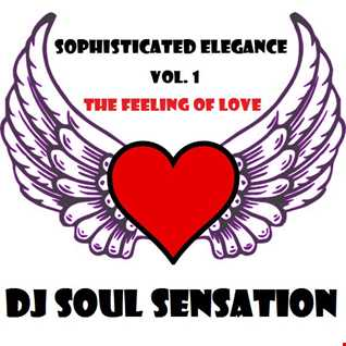 "Sophisticated Elegance Vol. 1 ""THE FEELING OF LOVE"""