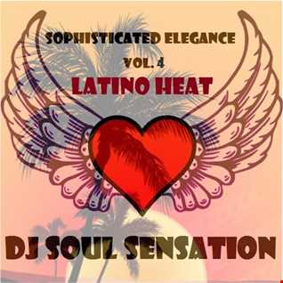 "Sophisticated Elegance Vol. 4 ""LATINO HEAT"""