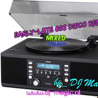 Early- Late, 80s disco remix. (mixed by DJ Magic)