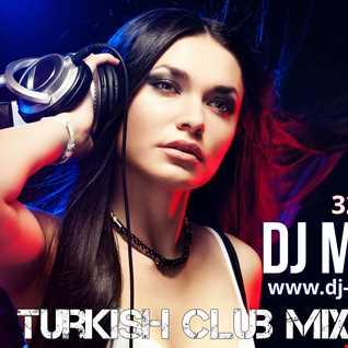Turkish Club mix By DJ  Magic