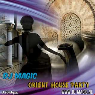 Orient House mixed  by DJ Magic