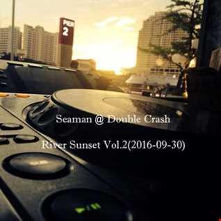 Seaman@Double Crash River Sunset vol.2(2016 09 30)