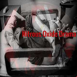 Nitrous Oxide Drama