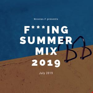 Fucking summer mix 2019