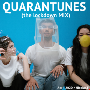 Quarantunes, the lockdown MIX