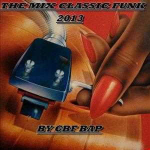 +++ THE CLASSIC DISCO FUNK  2013 BY GBF BAP +++