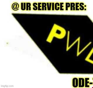 @ UR Service pres:Ode To PWL #2