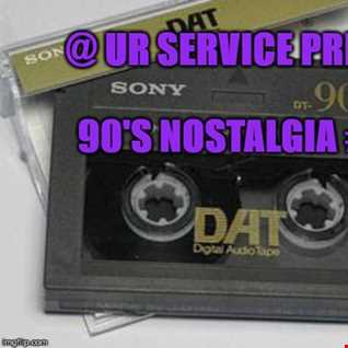 @ UR Service pres:90's Nostalgia #1