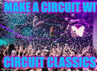 DJ DropOut - Make A CIrcuit With Me 2017:Circuit Classics Revisited