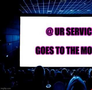 DJ DropOut pres:@ UR Service Goes To The Movies