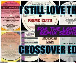"""For The Love Of Remix Services:The """"I Still Love The 80's"""" Crossover Mix"""