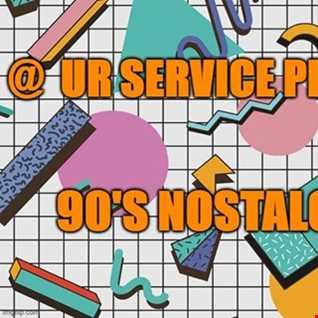 @ UR Service pres:90's Nostalgia #3