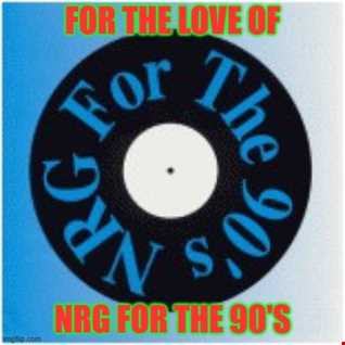 For The Love Of Remix Services #6:For The Love Of NRG For The 90's