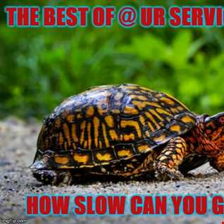 The Best Of @ UR Service #6:How Slow Can You Go??