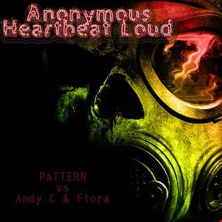 Pattern vs Andy C and Fiora   Anonymous Heartbeat Loud (Mash up)