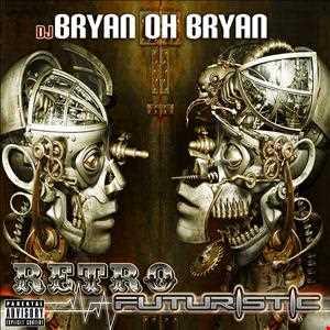 Bryan Oh Bryan - Retro Futuristic