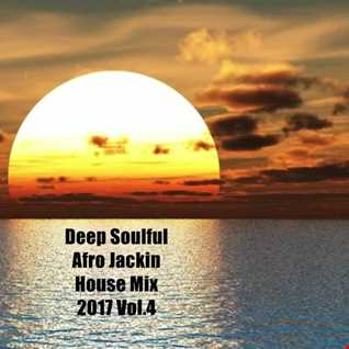 Deep Soulful Afro Jackin House Mix 2017 Vol.4