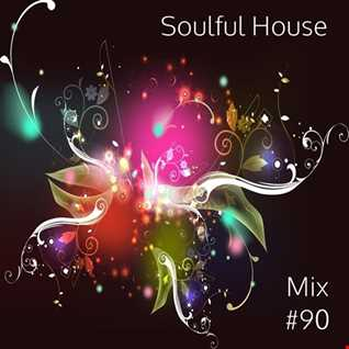 Soulful House Mix #90