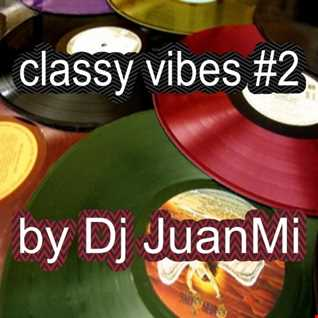 classy vibes #2 by Dj JuanMi