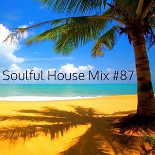 Soulful House Mix #87