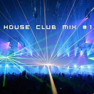 House Club Mix #1