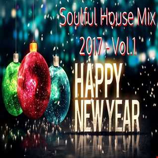 Soulful House Mix 2017 Vol.1