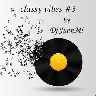 classy vibes #3 by Dj JuanMi