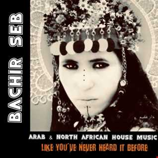 Bachir Seb - Arab & North African House Music