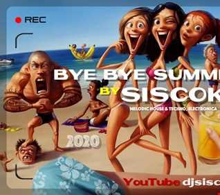 BYE BYE SUMMER 2020 MIXED BY SISCOK