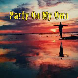 Party On My Own