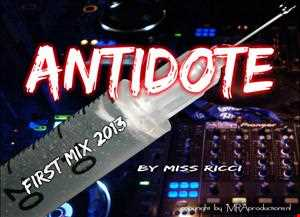 ANTIDOTE   by Miss Ricci  FIRST MIX 2013  (HL version)