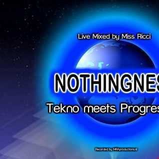 NOTHINGNESS   Tkno meets Progressive   by Miss Ricci (Live rec 23 11 14)