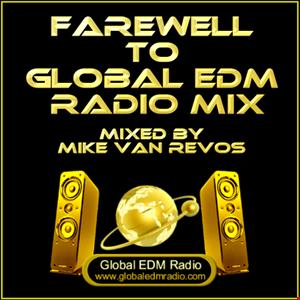 Farewell To Global EDM Radio Mix