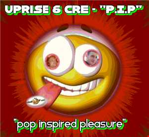 "Uprise & CRE - ""PoP InSpIrEd PleaSuRe"" (P.I.P) **FREE DOWNLOAD**"