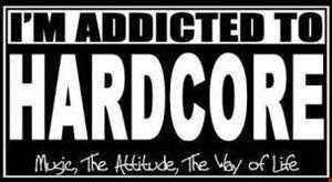 100% ADDICTED TO HARDCORE